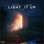 Nghe và tải nhạc hot Light It Up