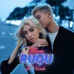 Bài hát Mượn Rượu Tỏ Tình (Toti & sTayU Remix) chất lượng cao