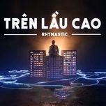 Bài hát Trên Lầu Cao (BAE Remix) hot nhất về điện thoại