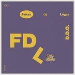 Nghe và tải nhạc Fuera de Lugar Mp3 nhanh nhất