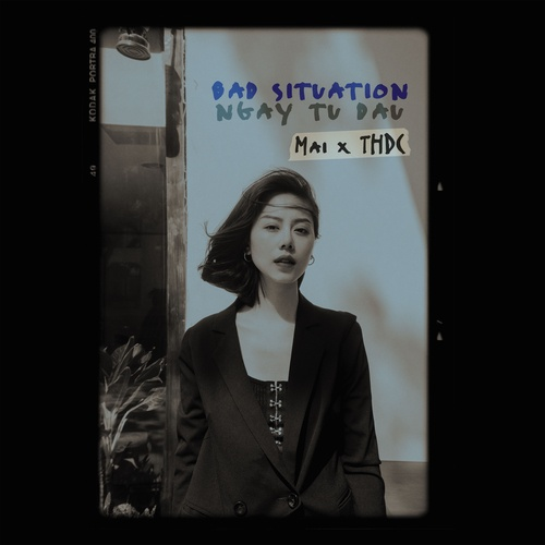 Bài hát Ngay Từ Đầu (Bad Situation) Mp3 hay nhất