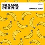 Tải nhạc Banana Chacha Mp3 về điện thoại