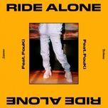 Tải nhạc Mp3 Ride Alone hot nhất về điện thoại