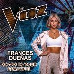 Bài hát Scars To You Beautiful (La Voz Us) Mp3 hay nhất