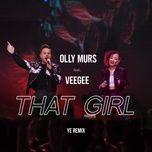 Tải nhạc That Girl (Ye Remix) online