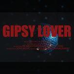 Nghe nhạc Mp3 Gipsy Lover nhanh nhất