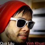 Tải bài hát Quá Lâu (Rerecorded Version) hot nhất