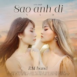 Bài hát Sao Anh Đi (#SAD) (Acoustic) hot nhất