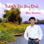 Bài hát Tình Ca Trên Sông Dinh online