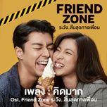 Nghe nhạc Kid Mak / คิดมาก (Friend Zone OST) hot nhất