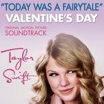 Nghe và tải nhạc Mp3 Today Was A Fairytale