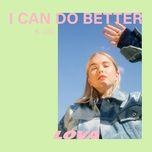 Tải nhạc I Can Do Better Mp3