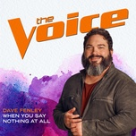 Tải nhạc hot When You Say Nothing At All (The Voice Performance) nhanh nhất