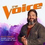 Bài hát When You Say Nothing At All (The Voice Performance) Mp3 về điện thoại