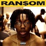 Tải nhạc Ransom hay nhất