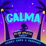 Nghe nhạc Calma (Alan Walker Remix) Mp3