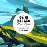 Tải nhạc hay Để Mị Nói Cho Mà Nghe (C.A.O Remix) Mp3 hot nhất