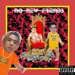 Tải nhạc No New Friends Mp3 miễn phí về máy