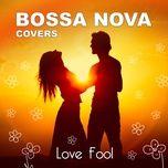 Nghe và tải nhạc Lovefool hot nhất
