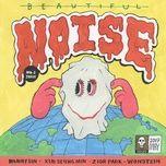 Tải bài hát Noise Mp3 nhanh nhất
