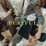 Download nhạc hot Playful (Reprise) nhanh nhất