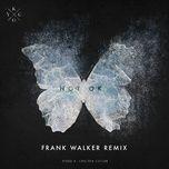 Bài hát Not Ok (Frank Walker Remix) về máy