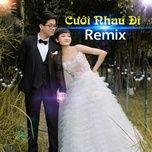 Bài hát Cưới Nhau Đi (Yes I Do) Remix Mp3 online