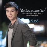 Download nhạc Mp3 Yeun Yun Kae Tur Kon Diow (Secret Love: Puppy Honey 2 OST) miễn phí về điện thoại