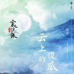 Bài hát Kẻ Ngốc Trên Mây / 云上的傻瓜 (Thần Tịch Duyên OST) Mp3 trực tuyến