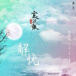 Nghe nhạc Giải Ưu / 解忧 (Thần Tịch Duyên OST) chất lượng cao