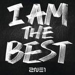 Nghe và tải nhạc hay I Am The Best nhanh nhất về điện thoại