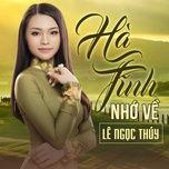 Download nhạc hot Hà Tĩnh Nhớ Về Mp3 về điện thoại