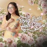 Nghe nhạc Bông Bưởi Hoa Cau trực tuyến miễn phí