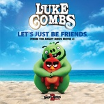 Tải nhạc hay Let's Just Be Friends (From The Angry Birds Movie 2) online
