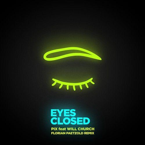 Nghe nhạc Eyes Closed (Florian Paetzold Remix) miễn phí