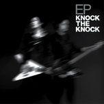Nghe và tải nhạc Knock The Knock Mp3 online