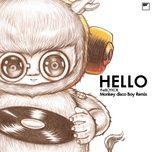 Tải bài hát Hello (Monkey Disco Boy Remix) hay nhất