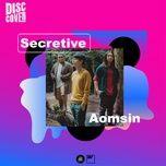 Tải bài hát Secretive nhanh nhất