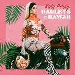 Tải Nhạc Harleys In Hawaii - Katy Perry