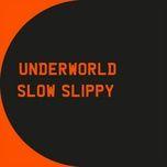 Bài hát Mp3 Slow Slippy