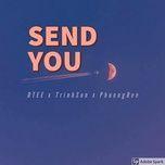 Tải nhạc Send You (DJ Double T Remix) hot nhất