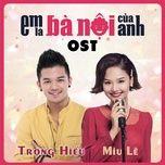 Nghe và tải nhạc hay Còn Tuổi Nào Cho Em (Em Là Bà Nội Của Anh OST) online miễn phí