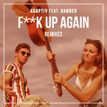 Tải nhạc hay F**k Up Again (Leon Brooks Remix) Mp3 về điện thoại