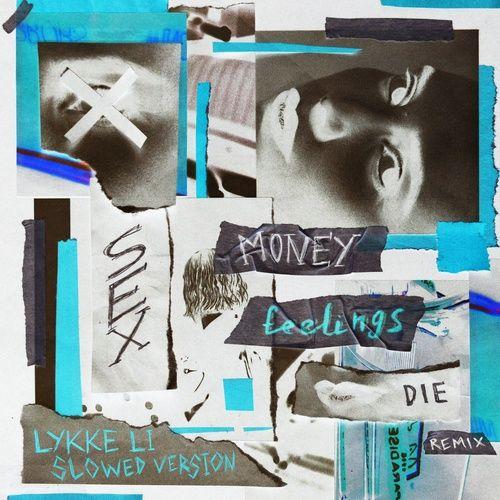 Bài hát sex money feelings die (slowed version) hot nhất