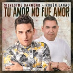 Download nhạc hay Tu Amor No Fue Amor Mp3 online