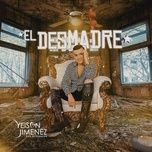 Nghe và tải nhạc Mp3 El Desmadre nhanh nhất