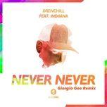 Download nhạc Never Never (Giorgio Gee Extended Remix) Mp3 miễn phí về điện thoại