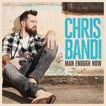 Nghe nhạc hay Man Enough Now (Radio Edit) Mp3 chất lượng cao