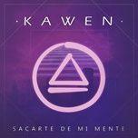 Tải nhạc hot Sacarte de Mi Mente về máy