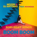 Nghe nhạc Mp3 Boom Boom (Roel Beat Radio Edit) nhanh nhất